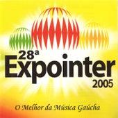 Play & Download 28º Expointer 2005 (O Melhor da Música Gaúcha) by Various Artists | Napster