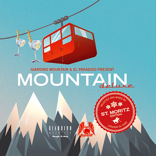 Play & Download Mountain De Luxe - Edition St. Moritz (Selected by Lorenzo al Dino) by Various Artists | Napster