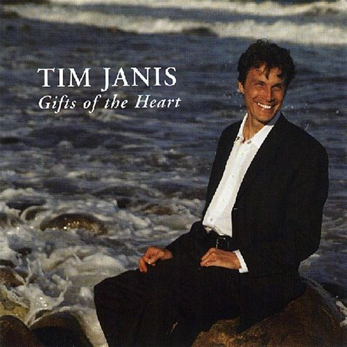 Gifts Of The Heart by Tim Janis