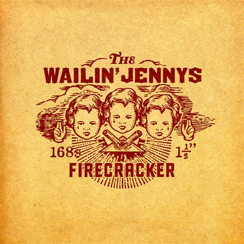 Firecracker by The Wailin' Jennys
