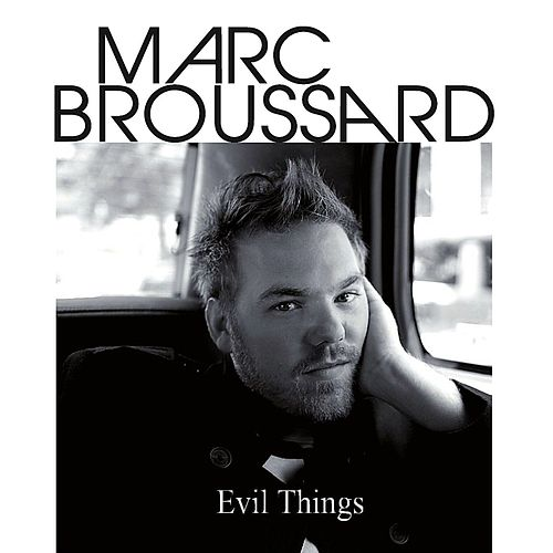 Play & Download Evil Things by Marc Broussard | Napster