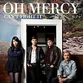 Play & Download Can't Fight It by Oh Mercy | Napster