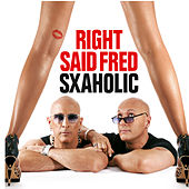 Play & Download Sxaholic by Right Said Fred | Napster