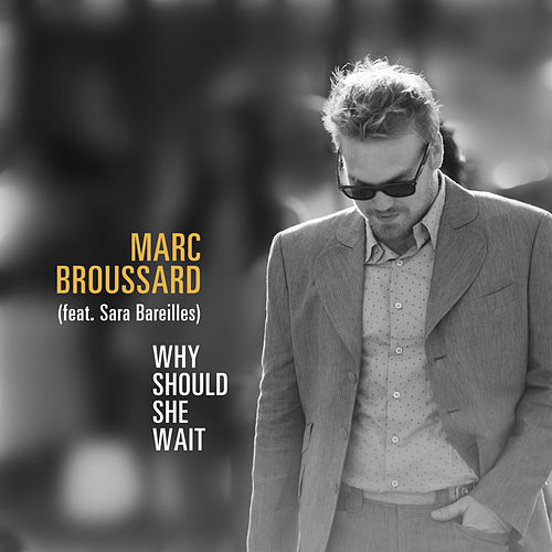 Play & Download Why Should She Wait by Marc Broussard   Napster