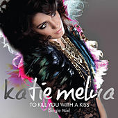 Play & Download To Kill You with a Kiss by Katie Melua | Napster