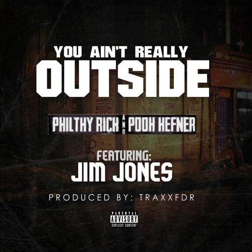 Play & Download U Ain't Really Outside - Single by Philthy Rich | Napster