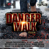 Play & Download Danger Walk Riddim by Various Artists | Napster