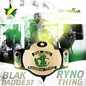 Play & Download Baddest Thing by Blak Ryno | Napster