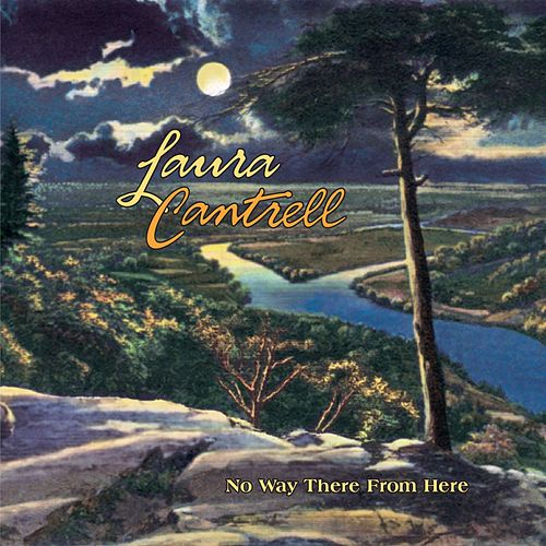 Play & Download No Way There From Here by Laura Cantrell | Napster