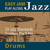 Easy Jam Jazz - Play Along Drums (33 Jazz Standards) by Easy Jam