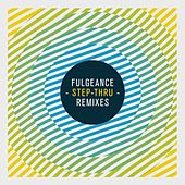 Play & Download Step-Thru Remixes by Fulgeance | Napster