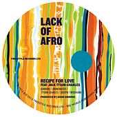 Play & Download Recipe for Love by Lack Of Afro | Napster