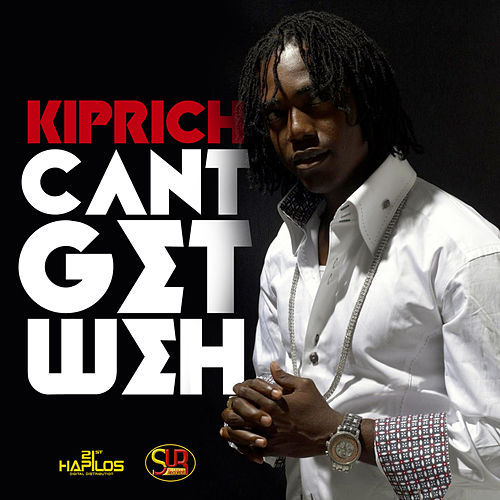 Can't Gte Weh - Single by Kiprich