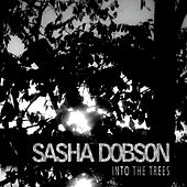 Play & Download Into the Trees by Sasha Dobson | Napster