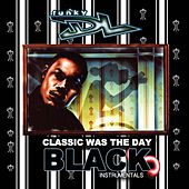 Play & Download Classic Was the Day (The Black Instrumentals) by Funky DL | Napster
