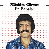 Play & Download En Babalar by Müslüm Gürses | Napster