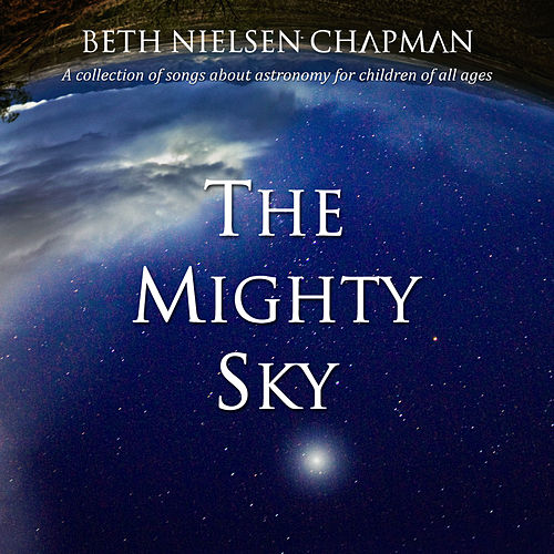 Play & Download The Mighty Sky by Beth Nielsen Chapman | Napster