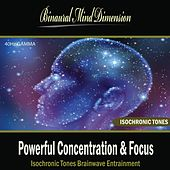 Powerful Concentration & Focus: Isochronic Tones Brainwave Entrainment by Binaural Mind Dimension