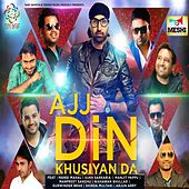 Play & Download Ajj Din Khushiyan Da by Various Artists | Napster