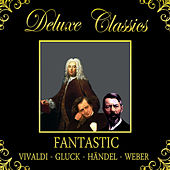 Play & Download Deluxe Classics: Fantastic by Orquesta Lírica de Barcelona | Napster