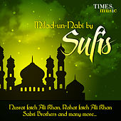 Play & Download Milad - Un - Nabi by Sufi's by Various Artists | Napster