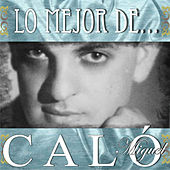Play & Download Lo Mejor De... by Miguel Caló | Napster