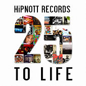 Play & Download HiPNOTT Records: 25 To Life by Various Artists | Napster