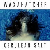Play & Download Cerulean Salt by Waxahatchee | Napster