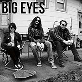 Hard Life by Big Eyes