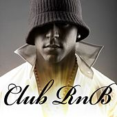 Play & Download Club R&B by Various Artists | Napster
