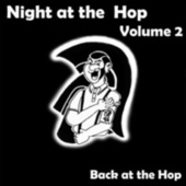 Play & Download Night at the Hop, Vol. 2 - Back at the Hop by Various Artists | Napster