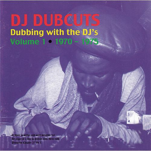 DJ Dubcuts: Dubbing With The DJ's Volume 1 (1970-1975) by Various Artists