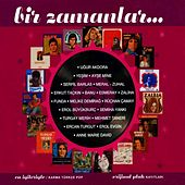 Play & Download Bir Zamanlar, Vol. 1 (Karma Pop) by Various Artists | Napster