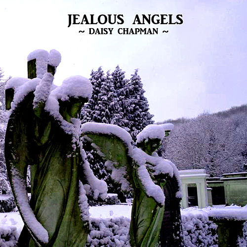 Play & Download Jealous Angels by Daisy Chapman | Napster