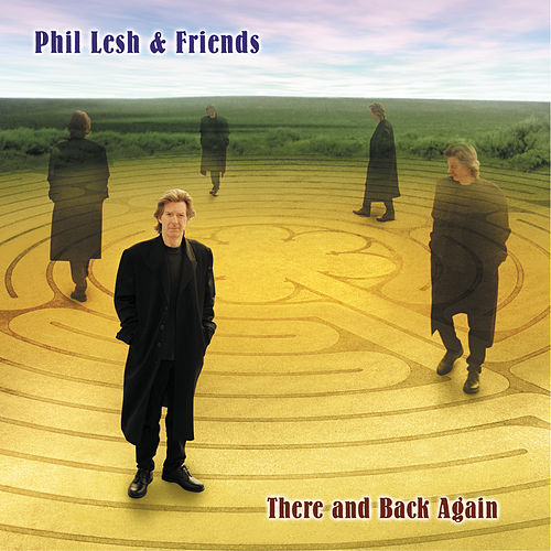 Play & Download There And Back Again by Phil Lesh | Napster