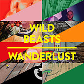 Play & Download Wanderlust by Wild Beasts | Napster