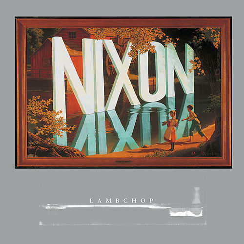 Play & Download Nixon (Reissue) by Lambchop | Napster
