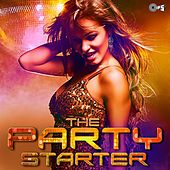 Play & Download The Party Starter by Various Artists | Napster