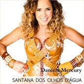 Santana dos Olhos D'água (Single) by Daniela Mercury