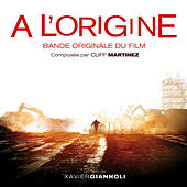 Play & Download A l'origine (Bande originale du film) by Cliff Martinez | Napster