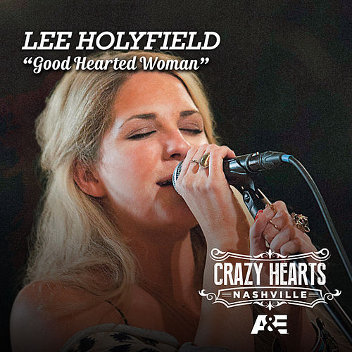 Play & Download Good Hearted Woman by Lee Holyfield | Napster