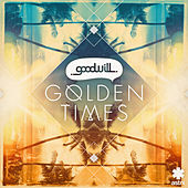 Play & Download Golden Times by The Goodwill | Napster