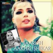 Baarish / Aakhri Shikar by Various Artists