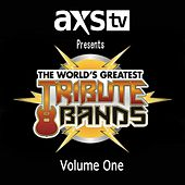 Play & Download AXS TV Presents: The World's Greatest Tribute Bands, Vol. 1 by Various Artists | Napster