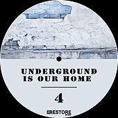 Underground Is Our Home, Vol. 4 by Various Artists