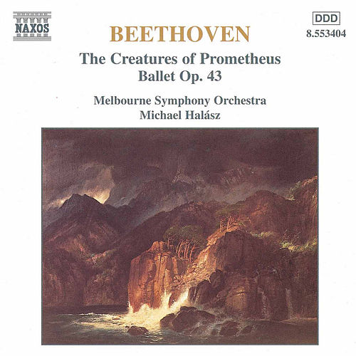 Play & Download The Creatures Of Prometheus by Ludwig van Beethoven | Napster