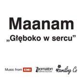 Gleboko W Sercu by Maanam