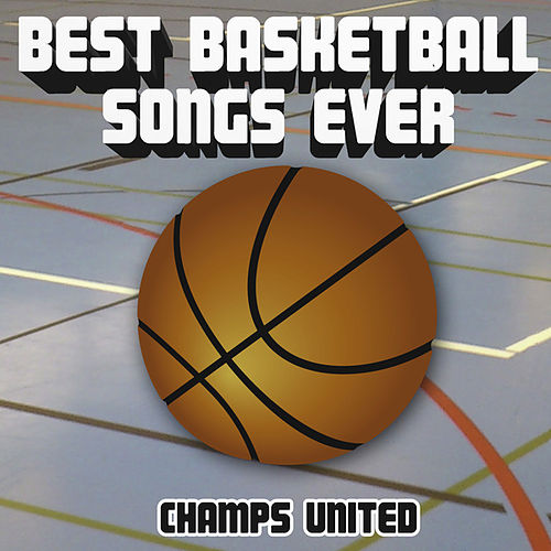 Play & Download Best Basketball Songs Ever by Champs United | Napster