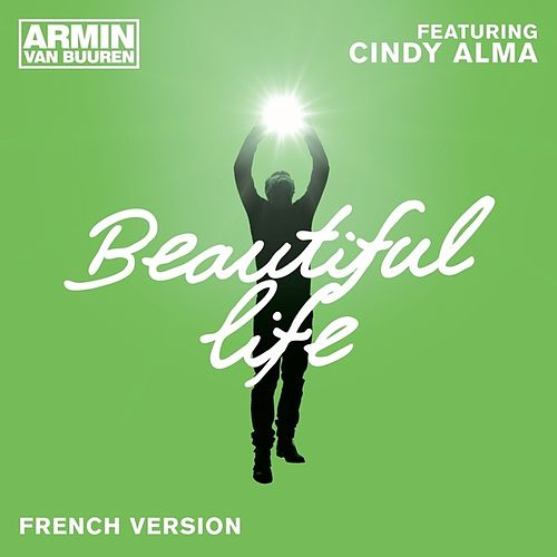 Play & Download Beautiful Life (French Version) by Armin Van Buuren | Napster