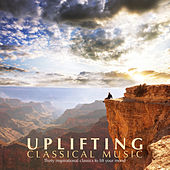 Play & Download Uplifting Classical Music by Various Artists | Napster